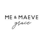 Me & Maeve Grace